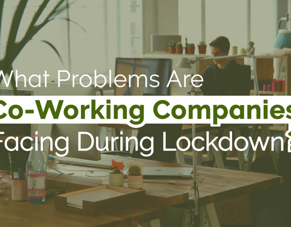 Co-Working Companies Facing During Lockdown