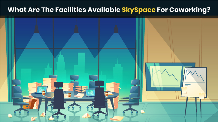 Facilities by SKySpace for Coworking
